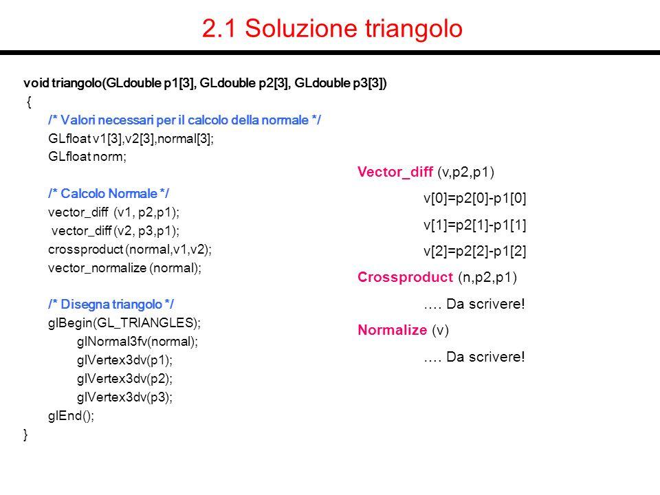 2.1 Soluzione triangolo Vector_diff (v,p2,p1) v[0]=p2[0]-p1[0]